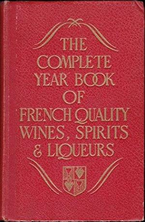 The Complete Year Book of French Quality Wines, Spirits and Liqueurs.