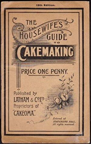 The Housewife's Guide to Cakemaking.