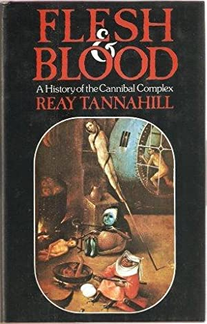 Flesh and Blood. A History of the Cannibal Complex. 1st. edn.