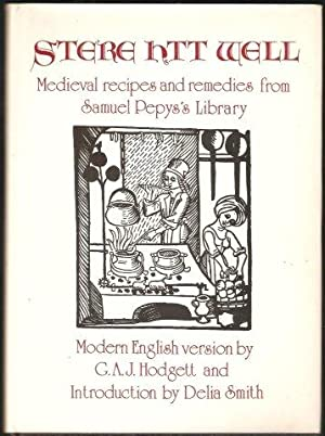 Stere Htt Well. Medieval recipes and remedies from Samuel Pepys's library. 1st. edn.