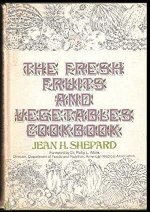 The Fresh Fruits and Vegetables Cookbook. 1st. edn.