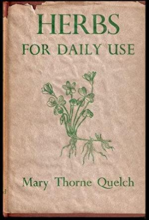 Herbs for Daily Use in Home Medicine and Cookery. 3rd. imp.