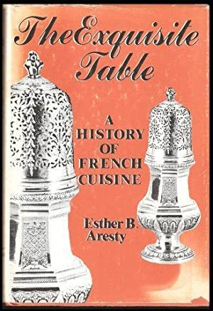 The Exquisite Table a history of French Cuisine. 1st. edn.