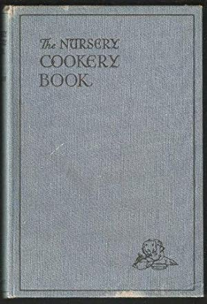 The Nursery Cookery Book. A dainty book of dainty dishes. 1st. edn.