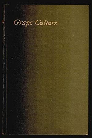 Grape Culture Up-to-Date. 1st. edn. 1909.