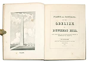 Plans and Sections of the Obelisk on Bunker's Hill. With the Details of Experiments Made in Quarr...