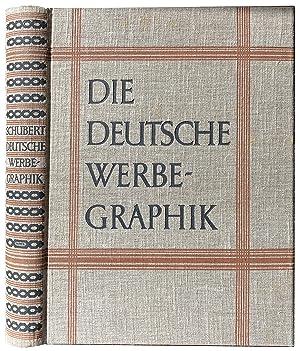 DIE DEUTSCHE WERBE-GRAPHIK: SCHUBERT, DR. WALTER F.