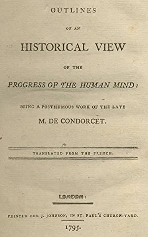 Outlines of an Historical View of the: CONDORCET, Jean Antoine