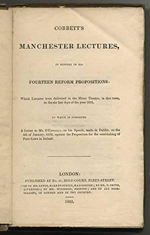 Cobbett?s Manchester Lectures, in support of his fourteen reform propositions: which lectures wer...