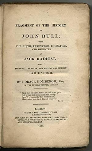 A Fragment of the History of John Bull; with the Birth, Parentage, Education and Humours of Jack ...