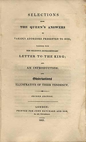 Selections from the Queen's Answers to Various Addresses presented to her; together with Her...