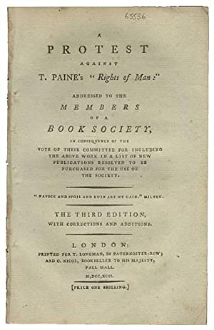 A Protest Against T. Paine s  Rights of Man : addressed to the members of a Book Society, in cons...