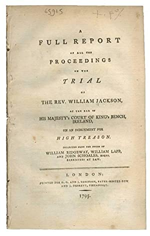 A Full Report of All the Proceedings on the Trial of the Rev. William Jackson, at the bar of His ...