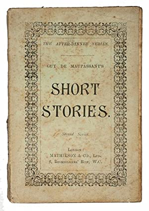 Short Stories. Second series. Translated from the: MAUPASSANT, Guy de.