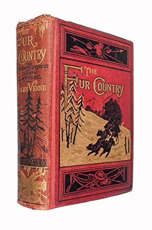 The Fur Country; or, Seventy degrees north: VERNE, Jules.