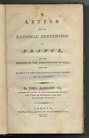 A Letter to the National Convention of France, on the Defects of the Constitution of 1791, and th...