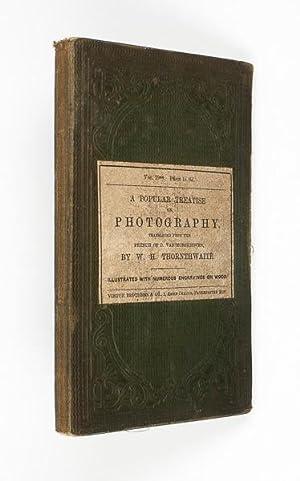 A Popular Treatise on Photography. Also a: MONCKHOVEN, Désiré Van.