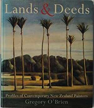 Lands & Deeds Profiles of Contemporary New Zealand Painters: O'Brien, Gregory