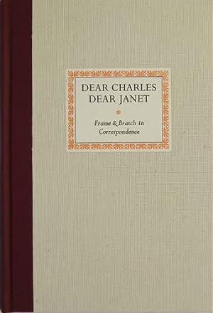 Dear Charles Dear Janet Frame & Brasch in Correspondence: Gordon, Pamela and Denis Harold (ed.)