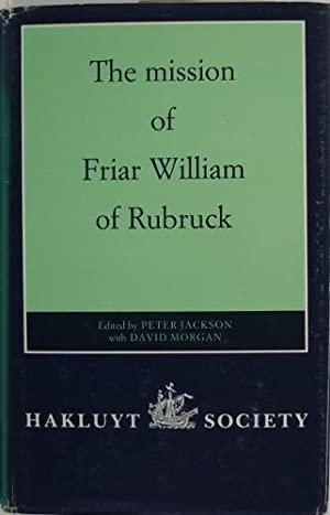 The Mission Of Friar William Of Rubruck: Jackson, Peter And