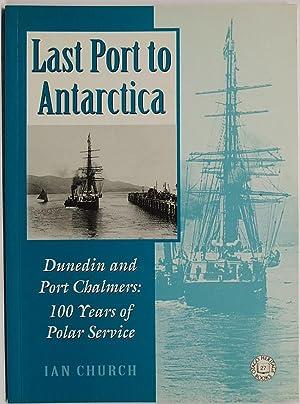 Last Port To Antarctica Dunedin And Port: Church, Ian