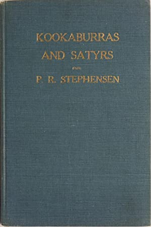 Kookaburras And Satyrs Some Recollections Of The: Stephensen, P. R.