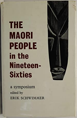 The Maori People In The Nineteen-Sixties A: Schwimmer, Erik (ed.)