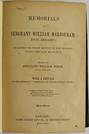 Memorials of Sergeant William Marjouram Including Six Years' Service in New Zealand During the...
