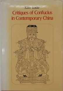 Critiques of Confucius in Contemporary China: Louie, Kam
