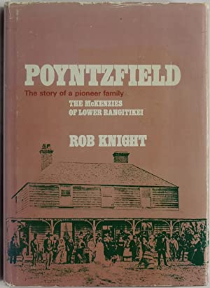 Poyntzfield The Story of a Pioneer Family: Knight, Rob