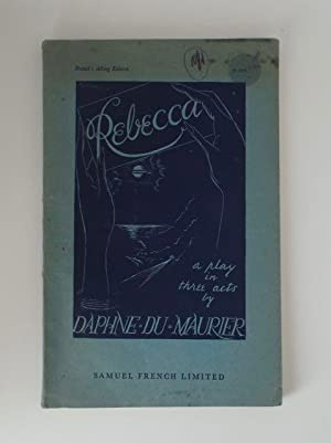 Rebecca - A Play in Three Acts: Du Maurier, Daphne