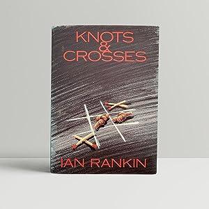 Knots and Crosses - Author's First Novel: Rankin, Ian