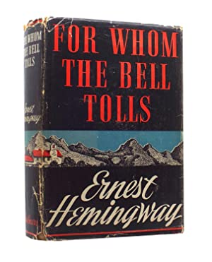 For Whom The Bell Tolls - SIGNED and INSCRIBED by the Author, Dated and Located