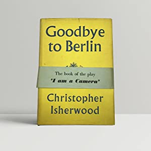 Goodbye To Berlin - with the rare: Isherwood, Christopher