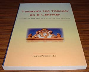 Towards the Teacher as a Learner : Persson, Magnus (Ed.)
