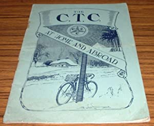 The C.T.C. ( Cyclists' Touring Club ) at Home and Abroad