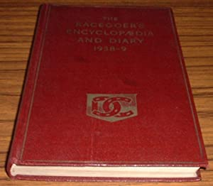 The Racegoer's Encyclopadia with Racing Fixtures and Diary 1938-9