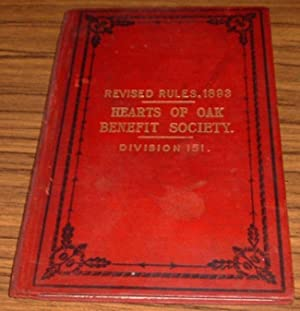 The Rules of the Hearts of Oak Benefit Society, New Edition Revised Up to April 1893 - Division 151
