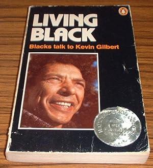 Living Black: Blacks Talk to Kevin Gilbert: Gilbert, Kevin