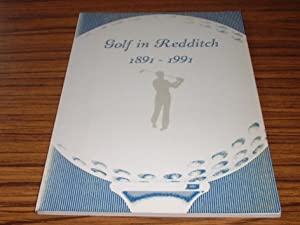 Golf in Redditch 1891 - 1991