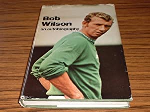 Bob Wilson : An Autobiography *signed By Author *