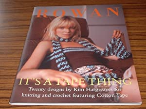 Rowan It's a Tape Thing : Twenty Designs By Kim Hargreaves for Knitting and Crochet Featuring Cot...