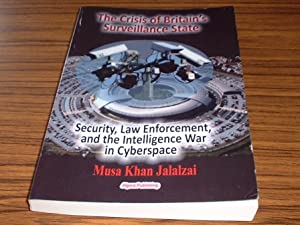 The Crisis of Britain's Surveillance State : Jalalzai, Musa Khan