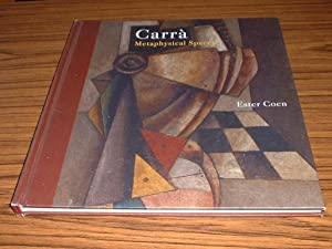 Carra : Metaphysical Spaces - Published for the Occasion of the Exhibition Carlo Carra Metaphysic...