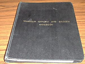 Warrant Officers and Gaolers Handbook : Containing Instructions to All Police and Police Civil St...