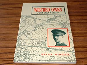Wilfred Owen : Poet and Soldier 1893 - 1918