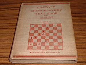 The Chess Players' Text Book : An Elementary Treatise on the Game of Chess , Illustrated By Numer...