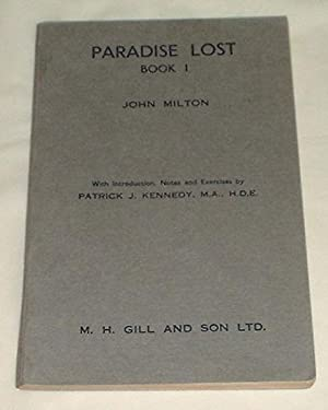 Paradise Lost Book I , with Introduction, Notes and Exercises By Patrick J. Kennedy