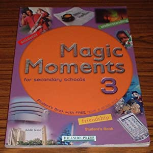 Magic Moments for Secondary Schools 3 Student's Book: Kane, Addie