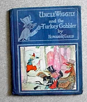 Uncle Wiggily and the Turkey Gobbler or The Battle of Cranberry Hill and Uncle Wiggily and the Se...